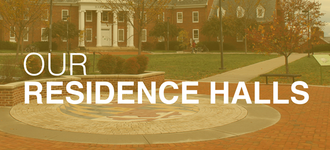 Our Residence Halls at the University of Maryland