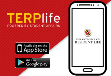 Download the TERPlife app today and view the Resident Life Guidebook.