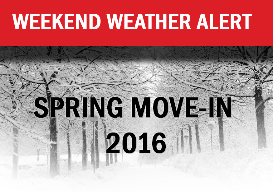 Weather Update for Spring Move-In 2016